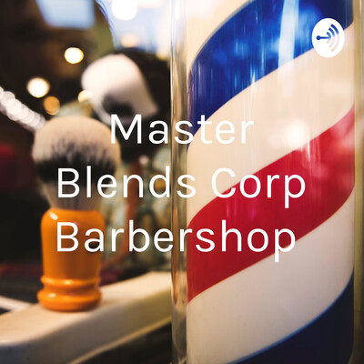 Master Blends Corp Barbershop