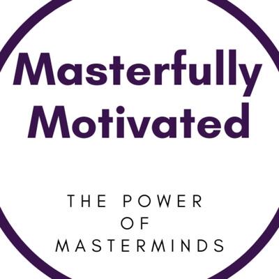 Masterfully Motivated