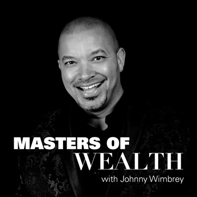 Masters of Wealth with Johnny Wimbrey