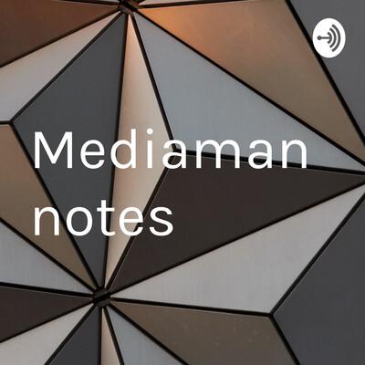 Mediaman notes