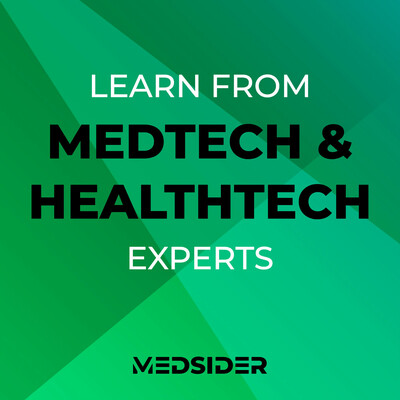 Medsider Radio: Learn from Proven Medtech and Healthcare Experts