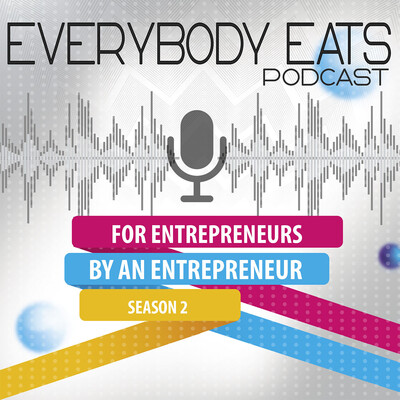 Everybody Eats: A Podcast for Entrepreneurs