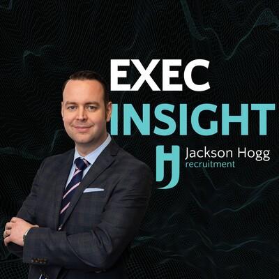Exec Insight by Jackson Hogg Recruitment