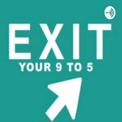 Exit Your 9 To 5