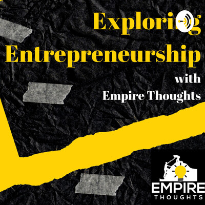Exploring Entrepreneurship with Empire Thoughts