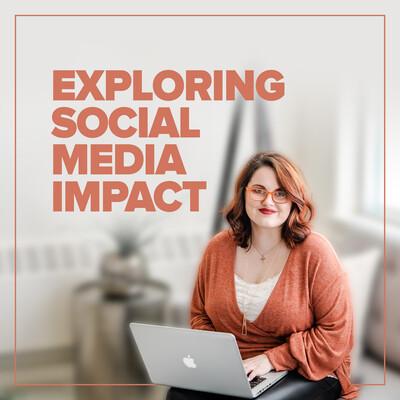 Exploring Social Media Impact