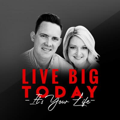 Live Big Today