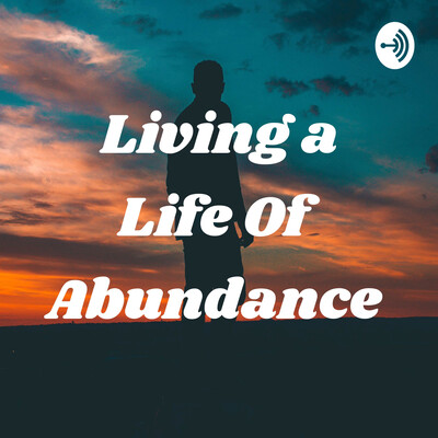 Living a Life Of Abundance
