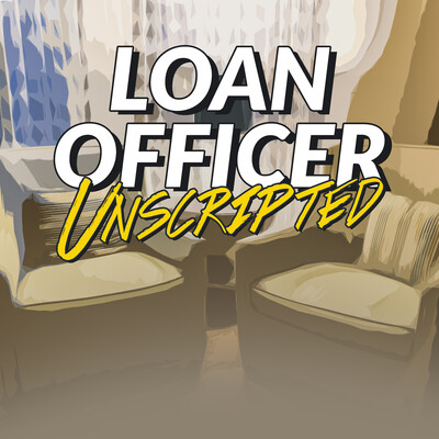 Loan Officer Unscripted- with Todd Bookspan