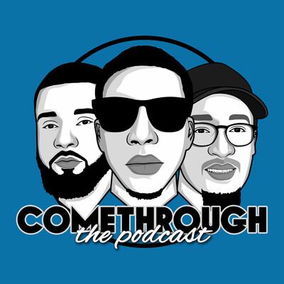 Come Through: The Podcast