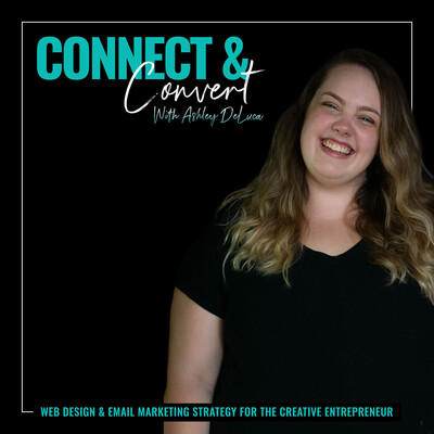 Connect & Convert with Ashley DeLuca
