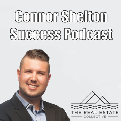 Connor Shelton Success Podcast