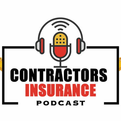Contractors Insurance Podcast