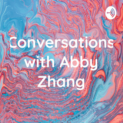 Conversations with Abby Zhang