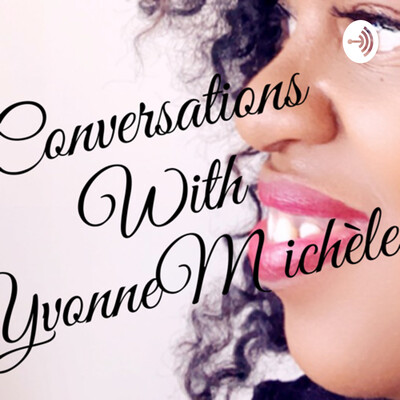 Conversations with Yvonne Michèle