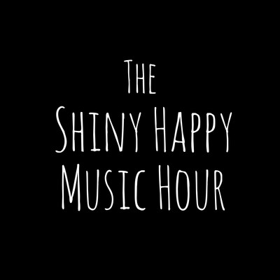 The Shiny Happy Music Hour