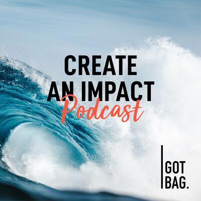 Create an Impact - Podcast