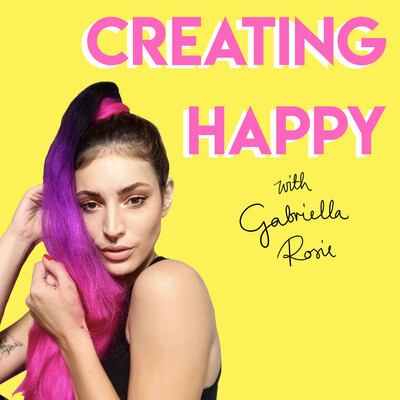 Creating Happy with Gabriella Rosie