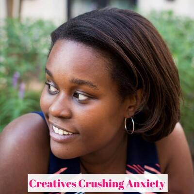 Creatives Crushing Anxiety