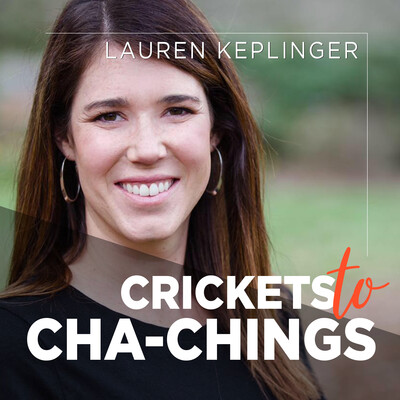 Crickets to Cha-Chings