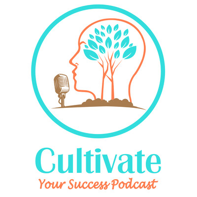 Cultivate Your Success Podcast