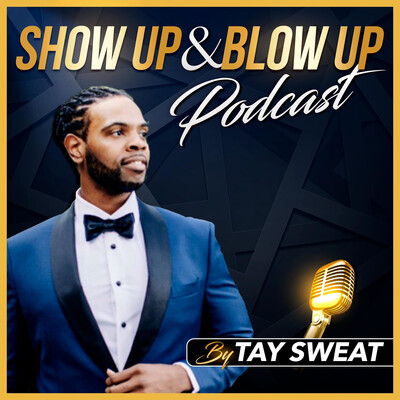 Show Up & Blow Up Podcast
