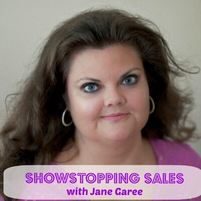 Showstopping Sales with Jane Garee