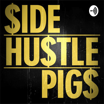 Side Hustle PIGs