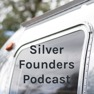 Silver Founders Podcast