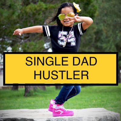 Single Dad Hustler