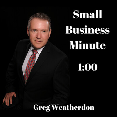 Small Business Minute by Greg Weatherdon