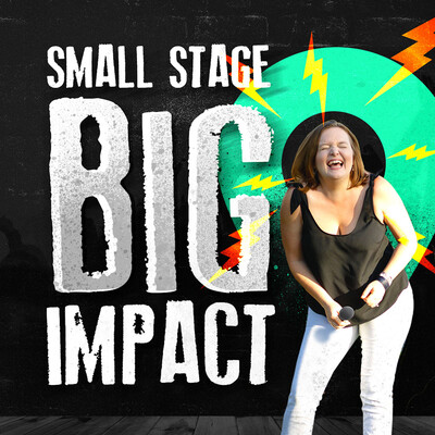 Small Stage, Big Impact