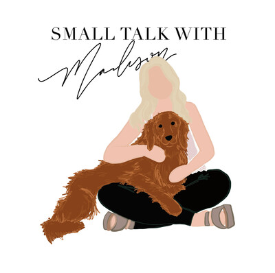 Small Talk With Madison