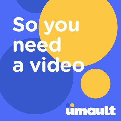So you need a video