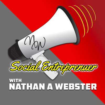 Social Entrepreneur with Nathan A Webster