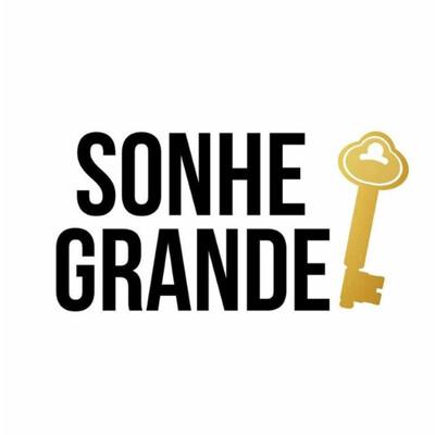 Sonhe Grande - Podcast