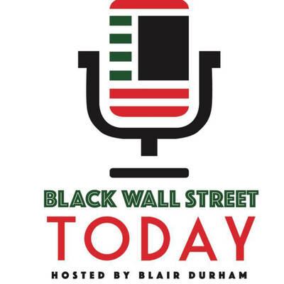 Black Wall Street Today with Blair Durham