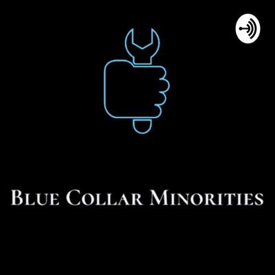 Blue Collar Minorities