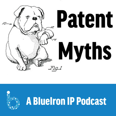 BlueIron's Patent Myth Podcast
