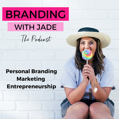 Branding With Jade Podcast