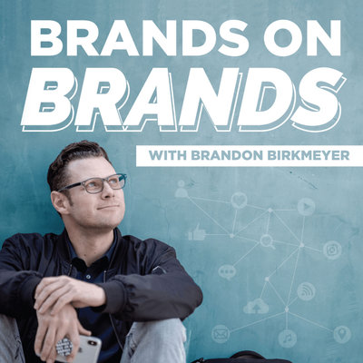 Brands On Brands   Personal Branding & Podcasting