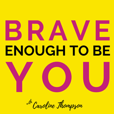Brave Enough to Be You