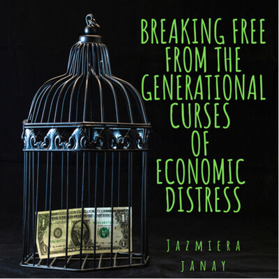 Breaking Free From the Generational Curses of Economic Distress