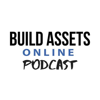 Build Assets Online Podcast: Dropshipping, E-Commerce. Affiliate Marketing, Kindle Publishing Niche Sites, Authority Sites
