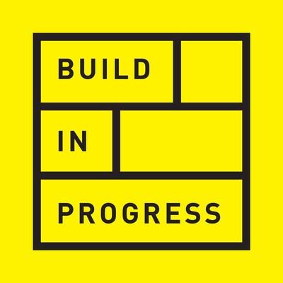 Build in progress podcast