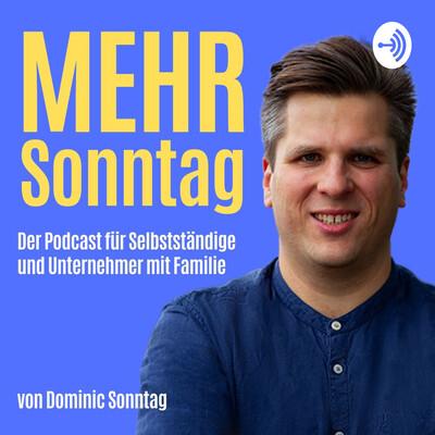 Mehr Sonntag - Der Podcast für Selbstständige und Unternehmer mit Familie
