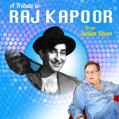 A Tribute To Mr Raj Kapoor by Salim Khan