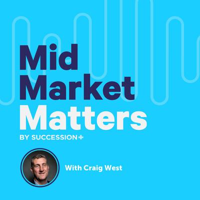 Mid Market Matters
