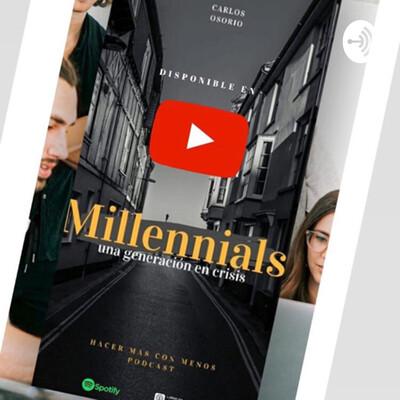 Millenials una generación en crisis