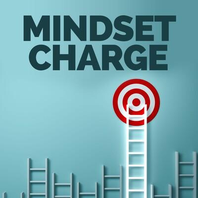 Mindset Charge Podcast